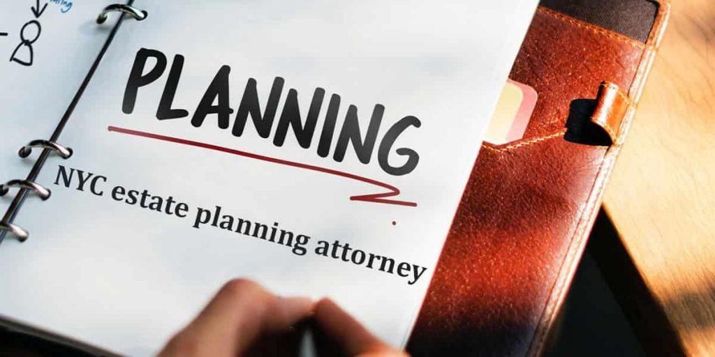 NYC estate planning attorney